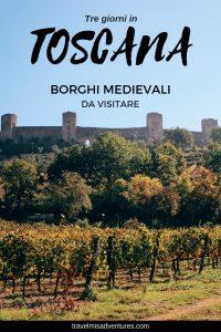 Tre giorni in Toscana cosa vedere borghi medievali